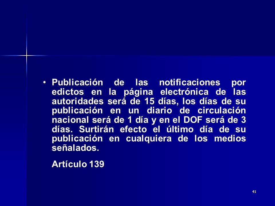40 El plazo de permanencia de las notificaciones por estrados será de 15 días y se establece la obligación simultánea de hacerlo por vía electrónica.