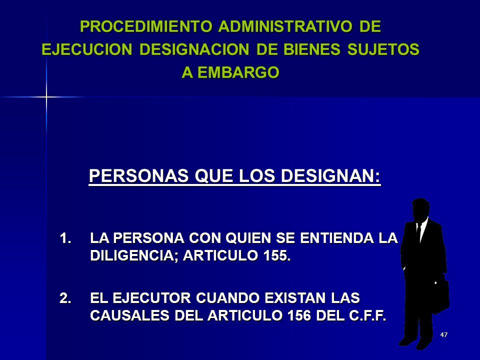 46 PROCEDIMIENTO ADMINISTRATIVO DE EJECUCION REQUISITOS DE LAS DILIGENCIAS DE REQUERIMIENTO Y EMBARGO à NOTIFICACION PERSONAL (Artículo 152, Código Fiscal de la Federación) EN EL DOMICILIO DEL DEUDOR.