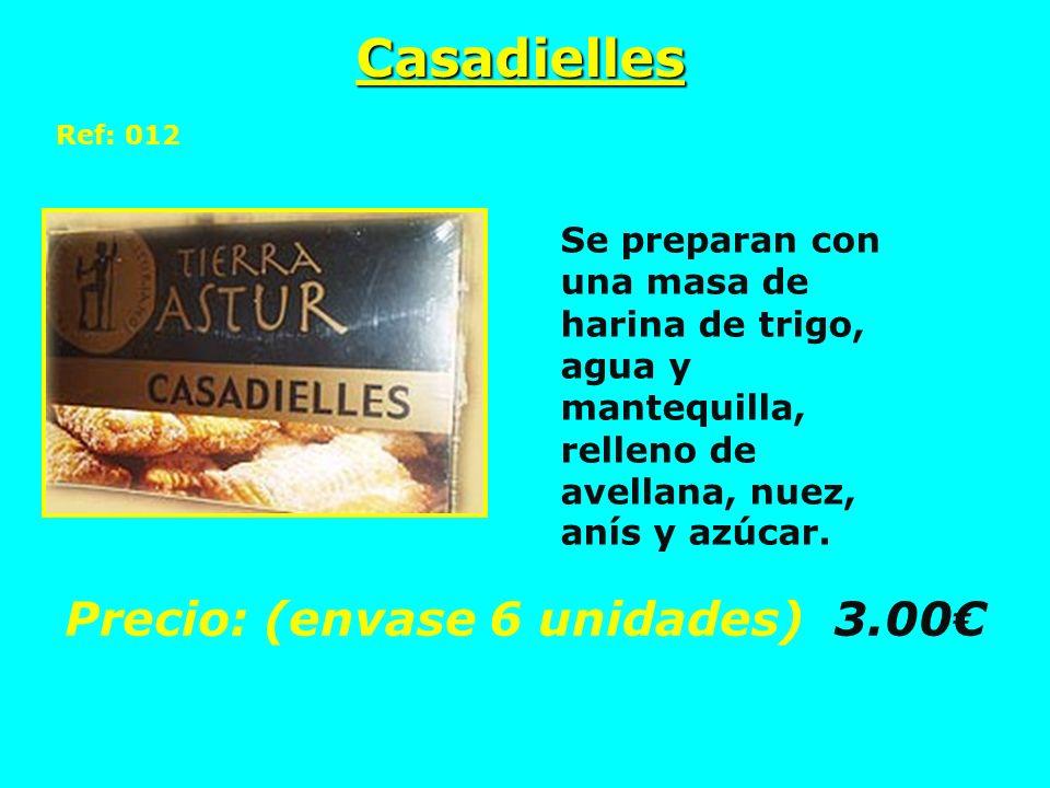 Casadielles Ref: 012 Se preparan con una masa de harina de trigo, agua y mantequilla, relleno de avellana, nuez, anís y azúcar. Precio: (envase 6 unid