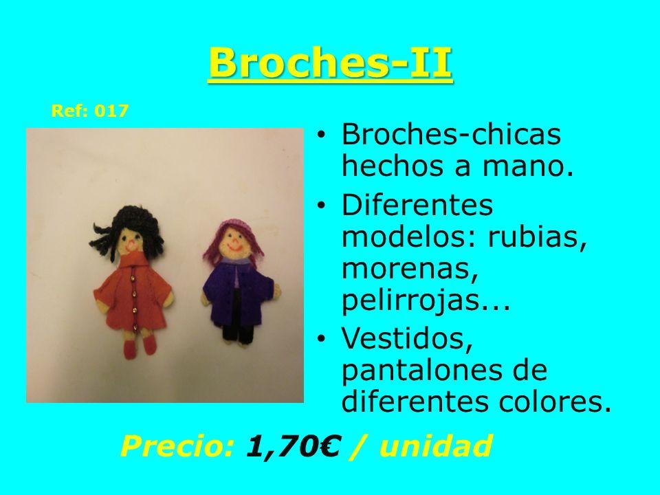 Broches-II Broches-chicas hechos a mano. Diferentes modelos: rubias, morenas, pelirrojas... Vestidos, pantalones de diferentes colores. Precio: 1,70 /