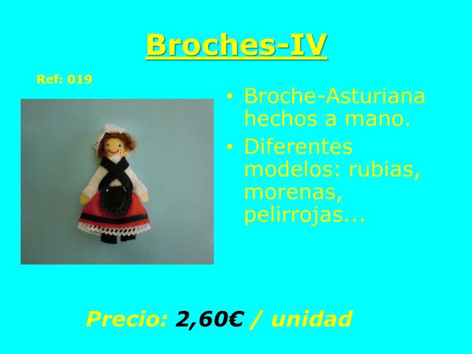 Broches-IV Broche-Asturiana hechos a mano. Diferentes modelos: rubias, morenas, pelirrojas... Precio: 2,60 / unidad Ref: 019