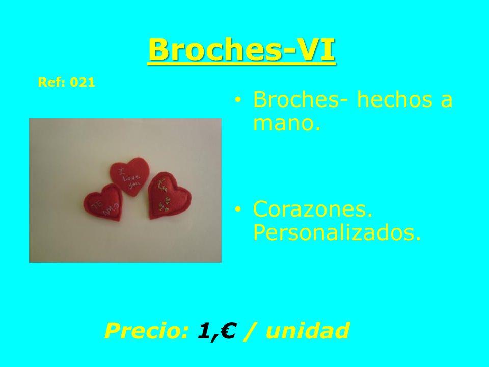 Broches-VI Broches- hechos a mano. Corazones. Personalizados. Precio: 1, / unidad Ref: 021