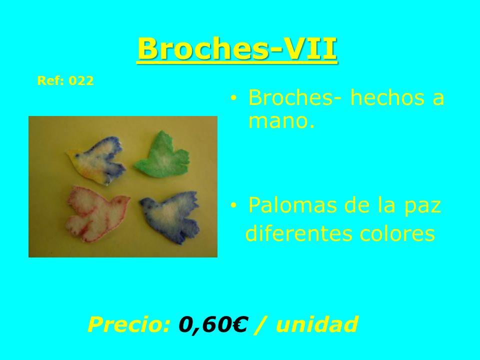 Broches-VII Broches- hechos a mano. Palomas de la paz diferentes colores Precio: 0,60 / unidad Ref: 022