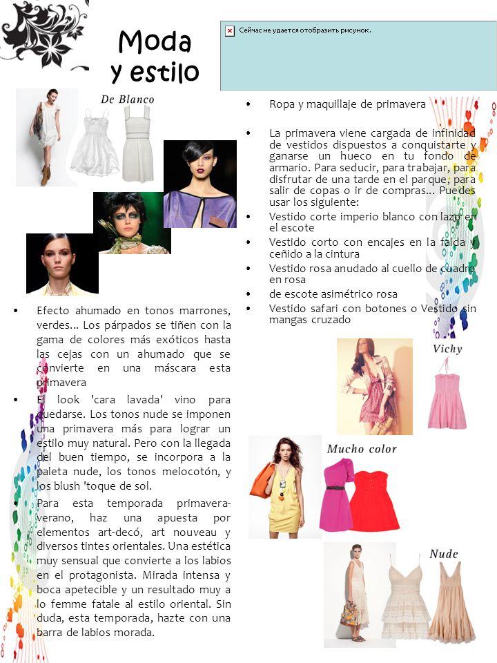 Moda y estilo Ropa y maquillaje de primavera La primavera viene cargada de infinidad de vestidos dispuestos a conquistarte y ganarse un hueco en tu fondo de armario.