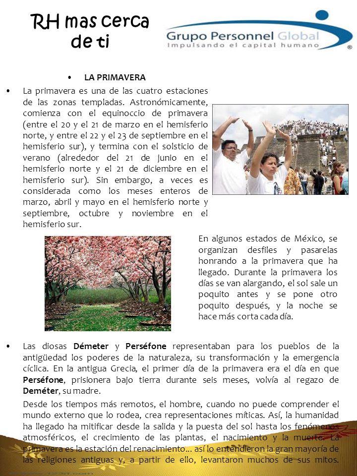 RH mas cerca de ti LA PRIMAVERA La primavera es una de las cuatro estaciones de las zonas templadas.