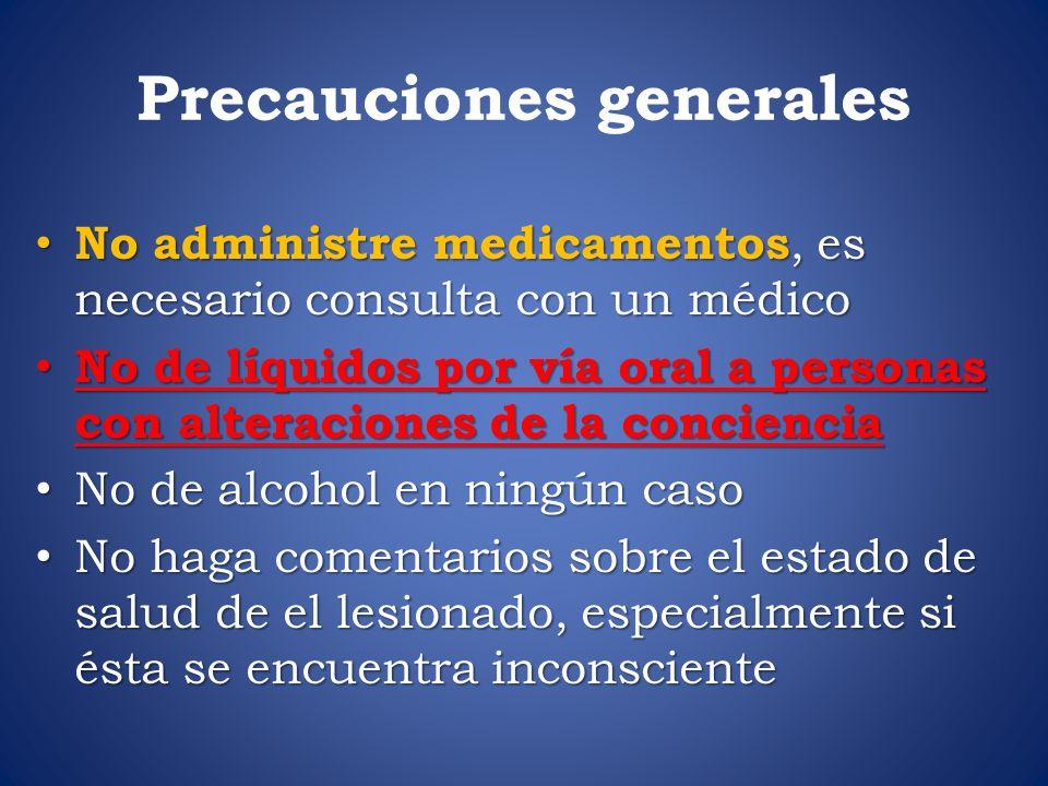 Precauciones generales No administre medicamentos, es necesario consulta con un médico No administre medicamentos, es necesario consulta con un médico