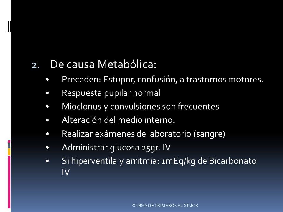 2.De causa Metabólica: Preceden: Estupor, confusión, a trastornos motores.
