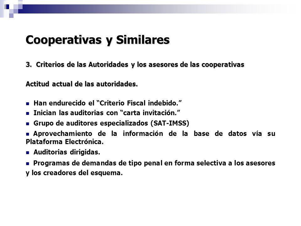Cooperativas y Similares 3. Criterios de las Autoridades y los asesores de las cooperativas Actitud actual de las autoridades. Han endurecido el Crite