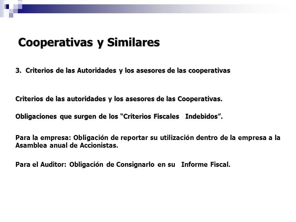 Cooperativas y Similares 3. Criterios de las Autoridades y los asesores de las cooperativas Criterios de las autoridades y los asesores de las Coopera