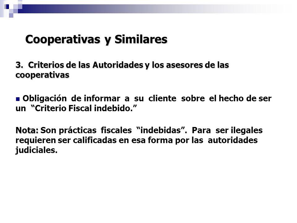 Cooperativas y Similares 3. Criterios de las Autoridades y los asesores de las cooperativas Obligación de informar a su cliente sobre el hecho de ser