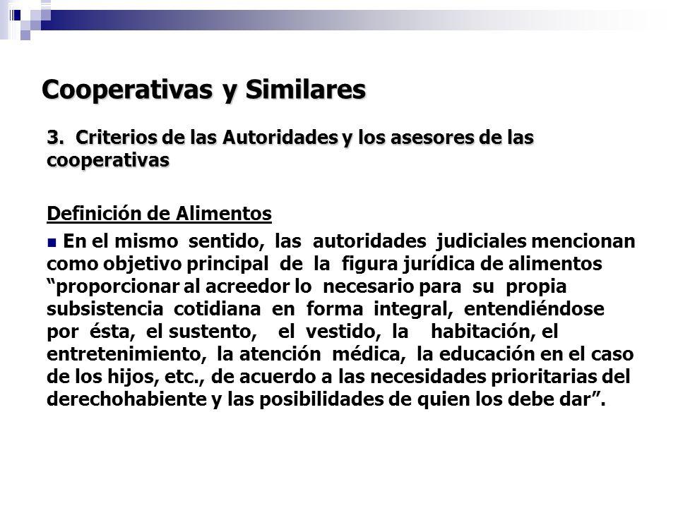 Cooperativas y Similares 3. Criterios de las Autoridades y los asesores de las cooperativas Definición de Alimentos En el mismo sentido, las autoridad