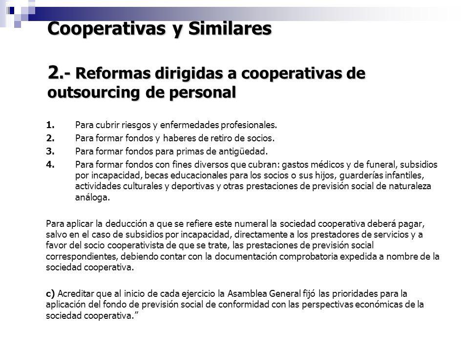 Cooperativas y Similares 2.- Reformas dirigidas a cooperativas de outsourcing de personal 7 1.Para cubrir riesgos y enfermedades profesionales. 2.Para