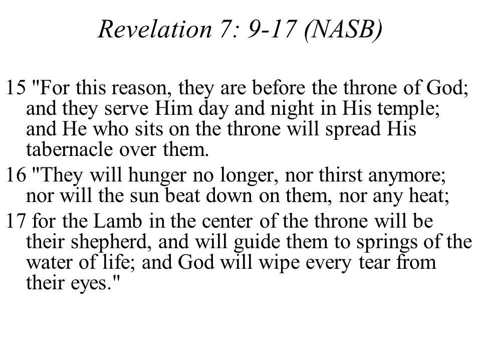 Revelation 7: 9-17 (NASB) 15