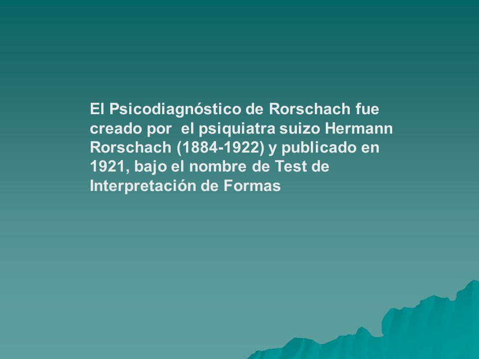 El Psicodiagnóstico de Rorschach fue creado por el psiquiatra suizo Hermann Rorschach (1884-1922) y publicado en 1921, bajo el nombre de Test de Inter