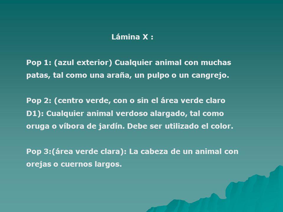 Lámina X : Pop 1: (azul exterior) Cualquier animal con muchas patas, tal como una araña, un pulpo o un cangrejo. Pop 2: (centro verde, con o sin el ár