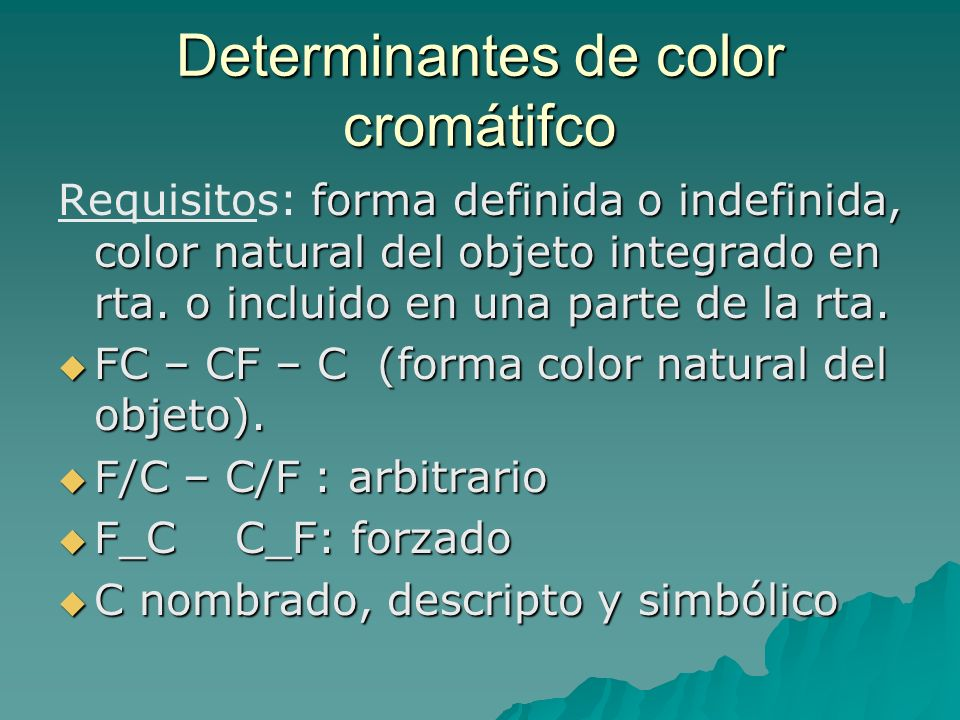 Determinantes de color cromátifco forma definida o indefinida, color natural del objeto integrado en rta.