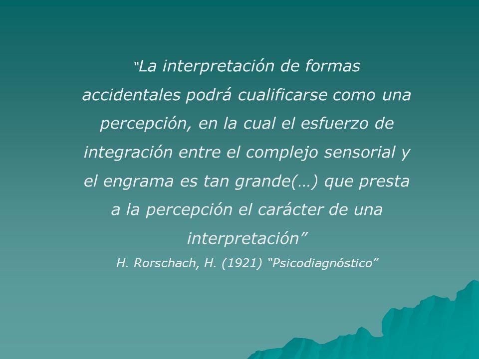 La interpretación de formas accidentales podrá cualificarse como una percepción, en la cual el esfuerzo de integración entre el complejo sensorial y e
