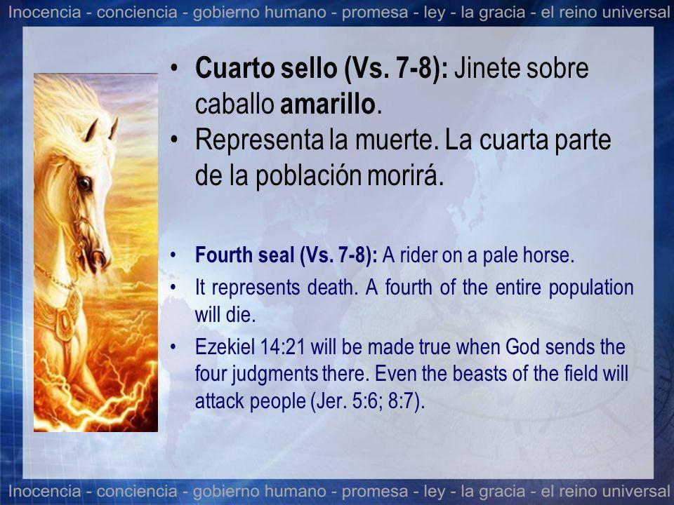 Cuarto sello (Vs. 7-8): Jinete sobre caballo amarillo. Representa la muerte. La cuarta parte de la población morirá. Fourth seal (Vs. 7-8): A rider on