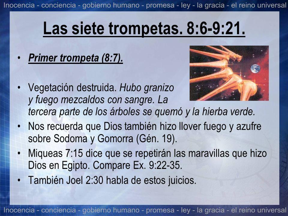 Las siete trompetas. 8:6-9:21. Primer trompeta (8:7). Vegetación destruida. Hubo granizo y fuego mezcaldos con sangre. La tercera parte de los árboles