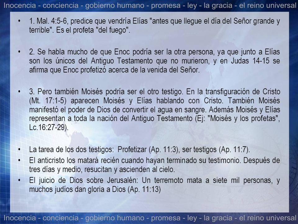 1. Mal. 4:5-6, predice que vendría Elías
