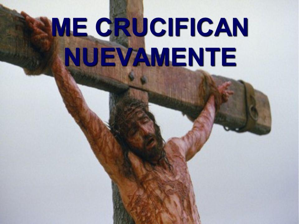 ¡MIRENME CRUCIFICADO..!
