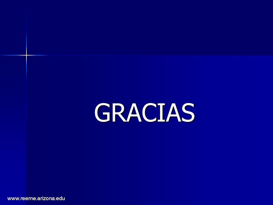 www.reeme.arizona.edu GRACIAS