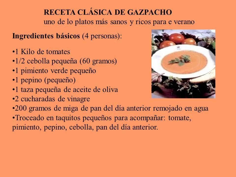 RECETA CLÁSICA DE GAZPACHO uno de lo platos más sanos y ricos para e verano Ingredientes básicos (4 personas): ¿Conoce los tomates de España y sus cua