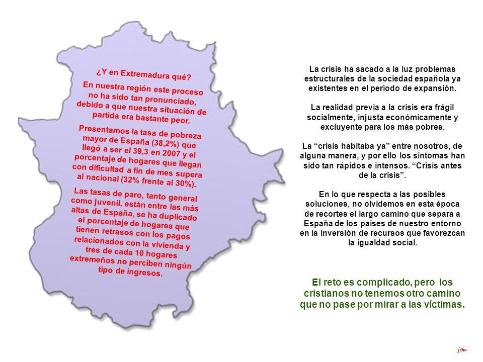 ¿Y en Extremadura qué? En nuestra región este proceso no ha sido tan pronunciado, debido a que nuestra situación de partida era bastante peor. Present
