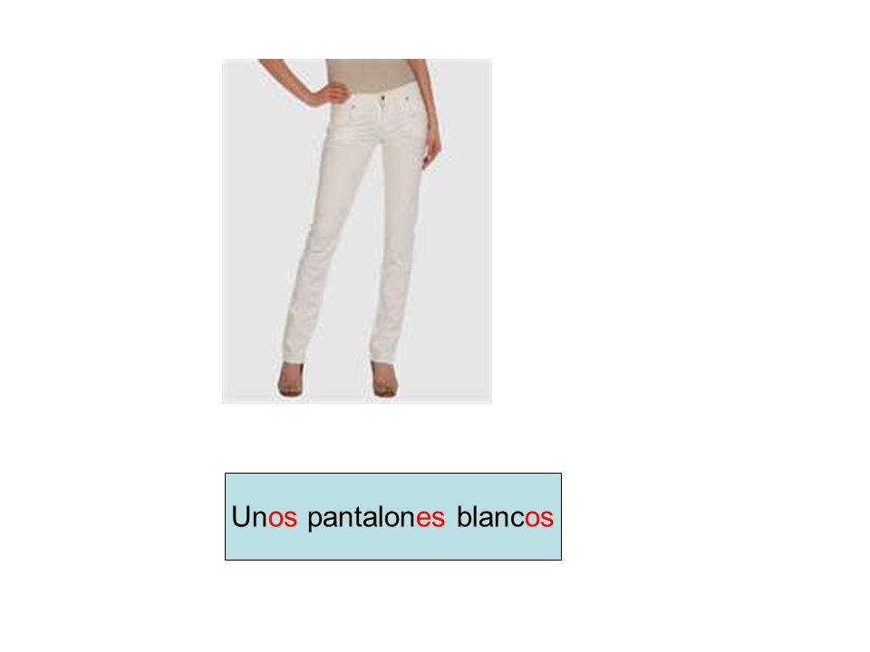 Unos pantalones blancos