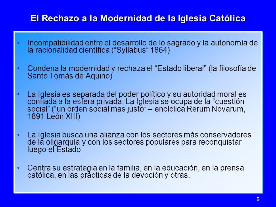 5 El Rechazo a la Modernidad de la Iglesia Católica Incompatibilidad entre el desarrollo de lo sagrado y la autonomía de la racionalidad científica (S