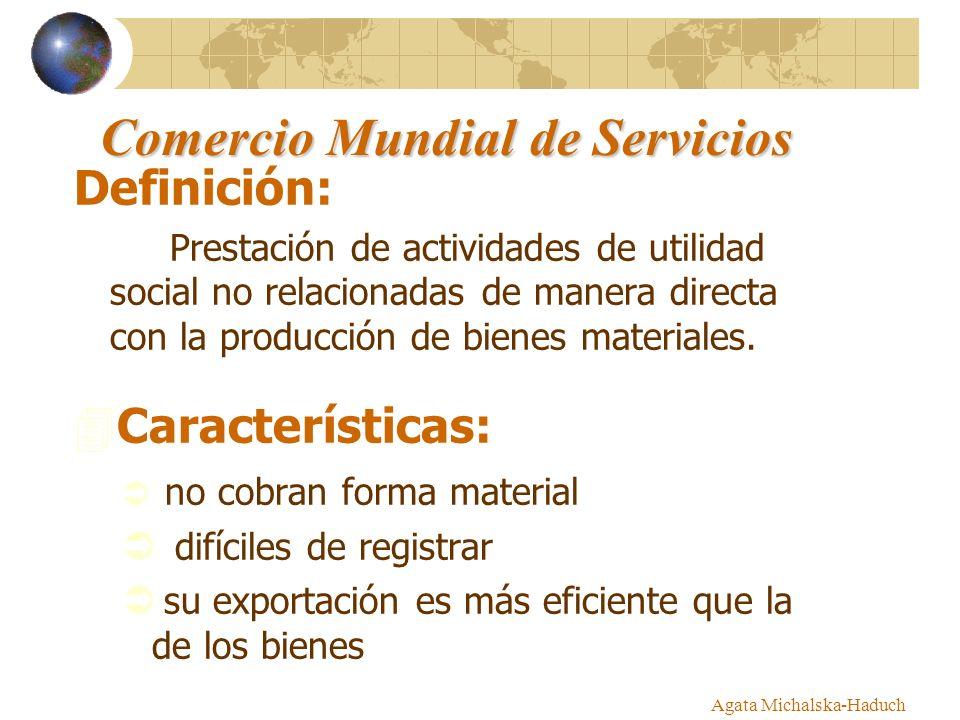 Agata Michalska-Haduch Comercio Mundial de Servicios Definición: Prestación de actividades de utilidad social no relacionadas de manera directa con la