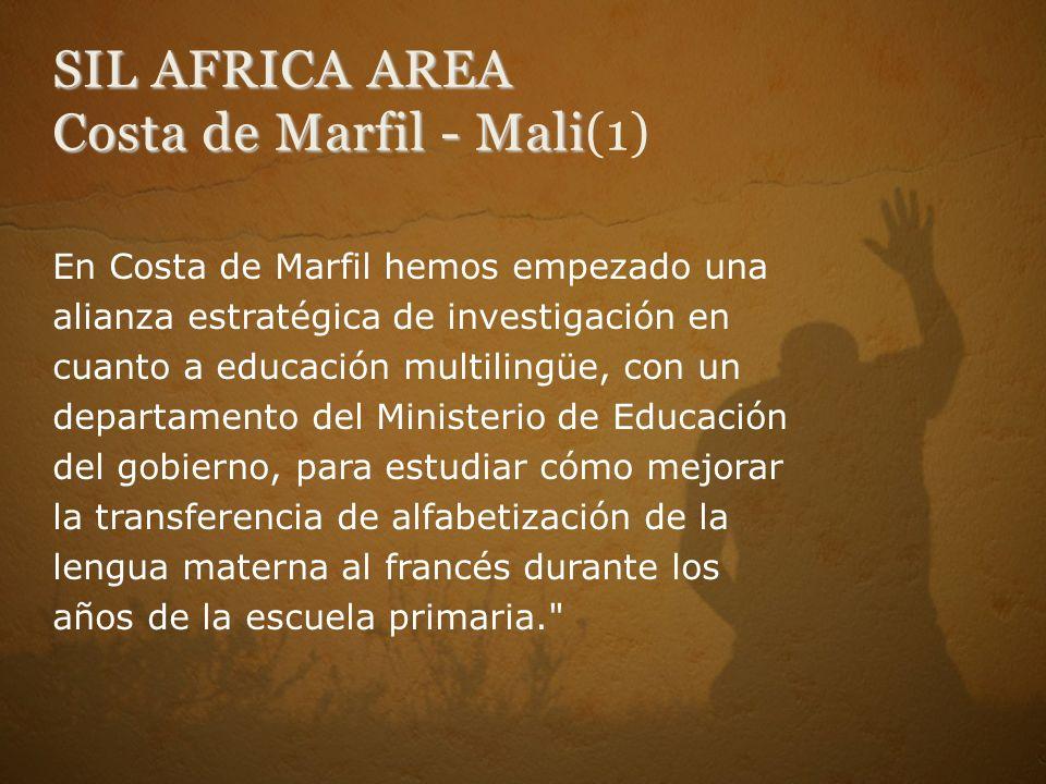 SIL AFRICA AREA Costa de Marfil - Mali SIL AFRICA AREA Costa de Marfil - Mali(1) En Costa de Marfil hemos empezado una alianza estratégica de investig