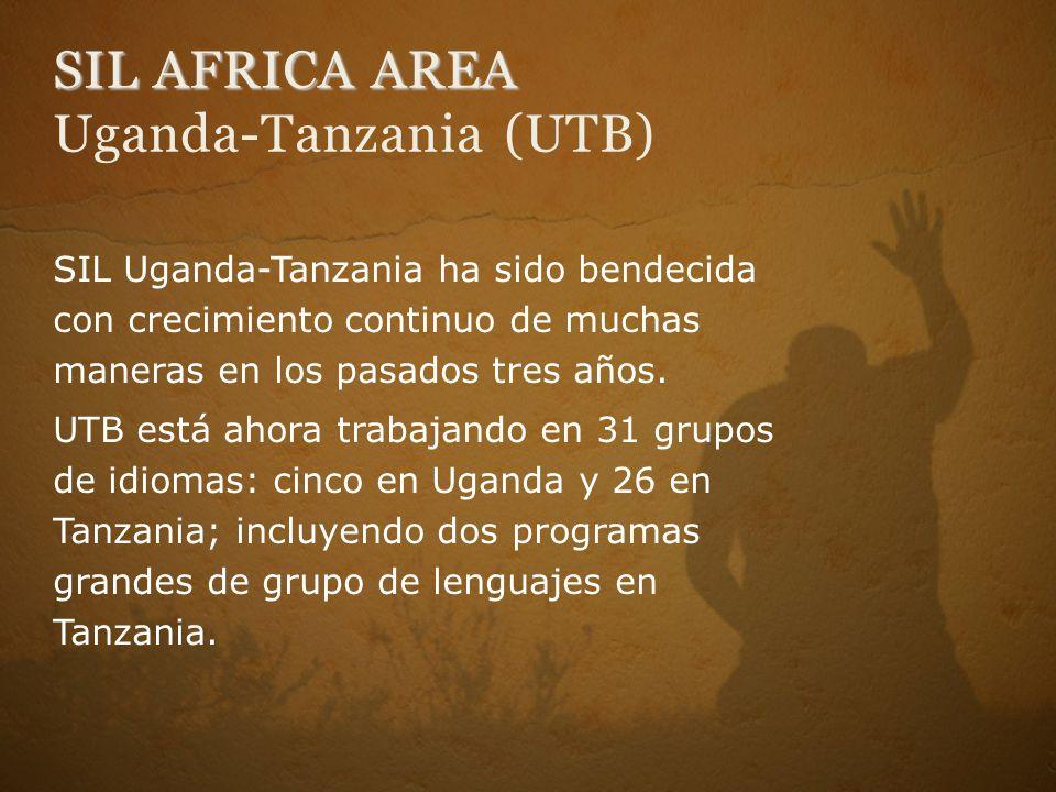 SIL AFRICA AREA SIL AFRICA AREA Uganda-Tanzania (UTB) SIL Uganda-Tanzania ha sido bendecida con crecimiento continuo de muchas maneras en los pasados tres años.