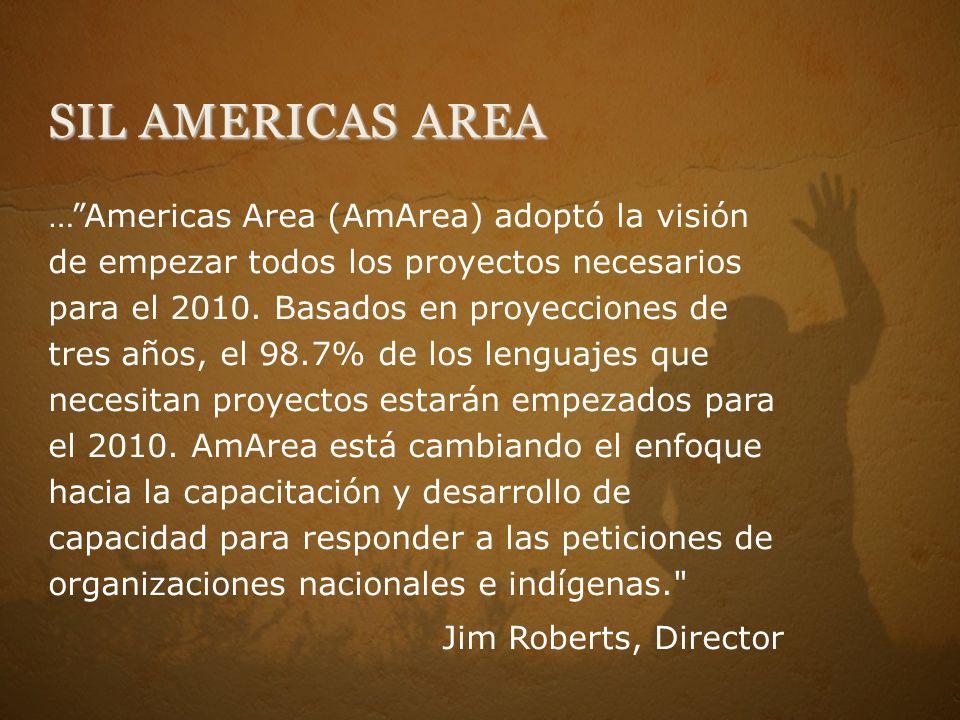 SIL AMERICAS AREA …Americas Area (AmArea) adoptó la visión de empezar todos los proyectos necesarios para el 2010. Basados en proyecciones de tres año