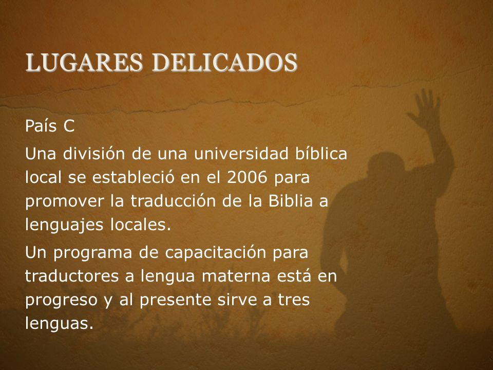País C Una división de una universidad bíblica local se estableció en el 2006 para promover la traducción de la Biblia a lenguajes locales. Un program