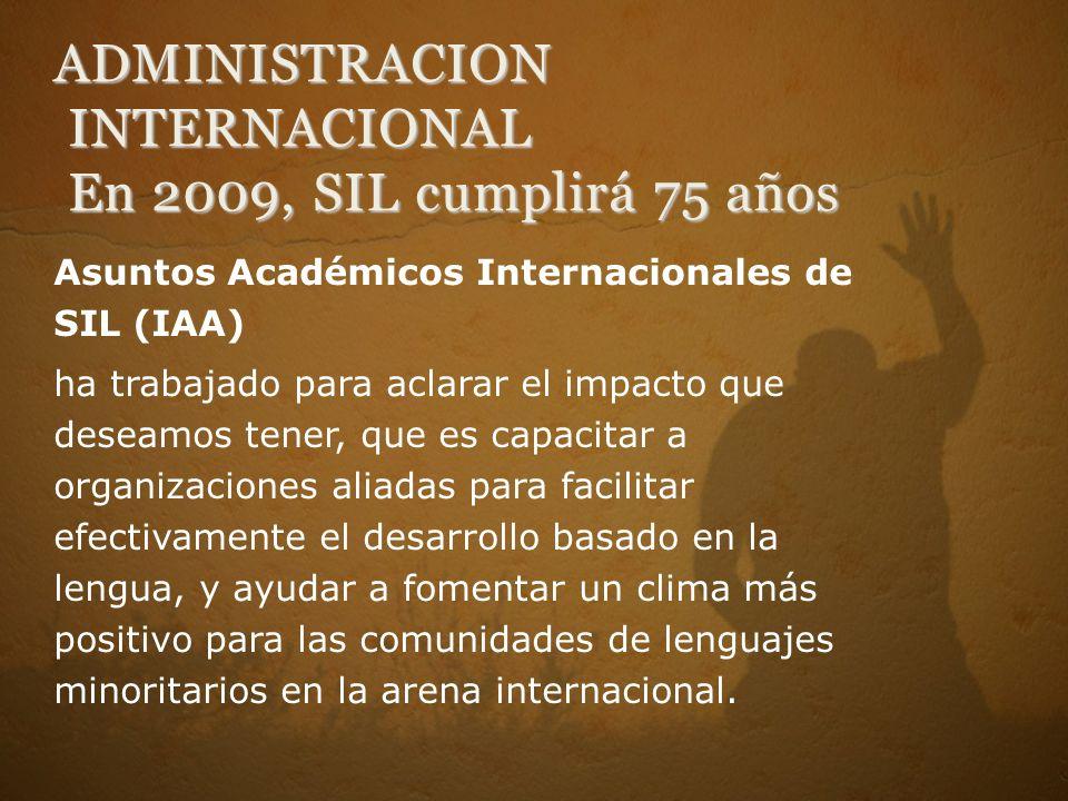 Asuntos Académicos Internacionales de SIL (IAA) ha trabajado para aclarar el impacto que deseamos tener, que es capacitar a organizaciones aliadas par