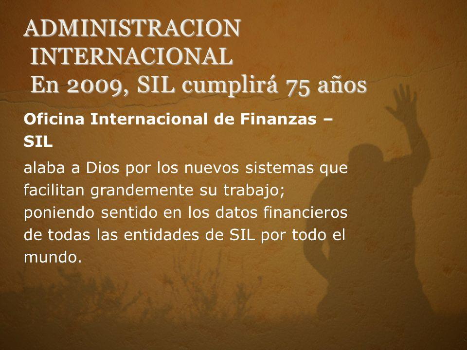 Oficina Internacional de Finanzas – SIL alaba a Dios por los nuevos sistemas que facilitan grandemente su trabajo; poniendo sentido en los datos finan