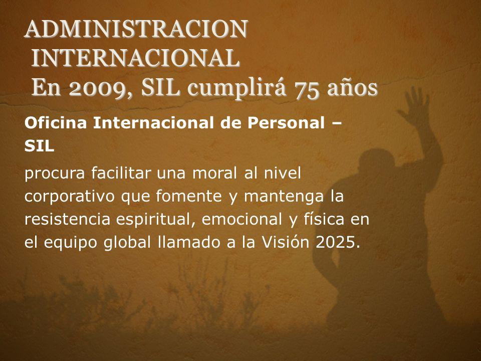 Oficina Internacional de Personal – SIL procura facilitar una moral al nivel corporativo que fomente y mantenga la resistencia espiritual, emocional y