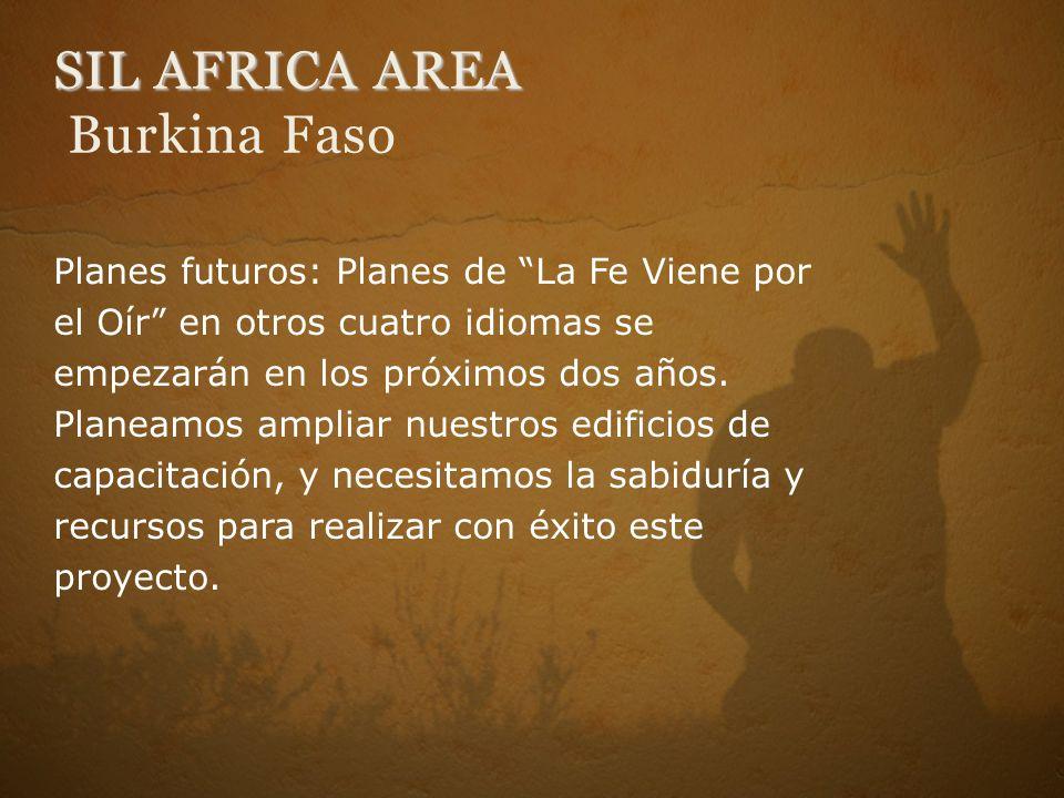 SIL AFRICA AREA SIL AFRICA AREA Burkina Faso Planes futuros: Planes de La Fe Viene por el Oír en otros cuatro idiomas se empezarán en los próximos dos años.