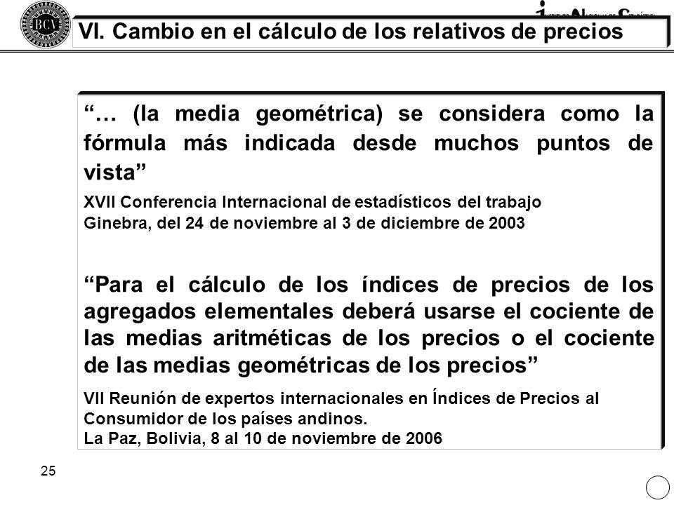 25 … (la media geométrica) se considera como la fórmula más indicada desde muchos puntos de vista XVII Conferencia Internacional de estadísticos del t