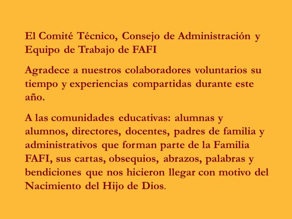 El Comité Técnico, Consejo de Administración y Equipo de Trabajo de FAFI Agradece a nuestros colaboradores voluntarios su tiempo y experiencias compartidas durante este año.
