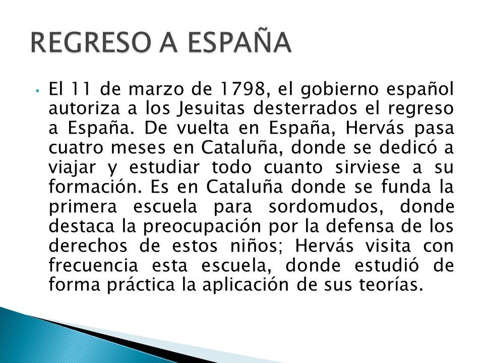 El 11 de marzo de 1798, el gobierno español autoriza a los Jesuitas desterrados el regreso a España. De vuelta en España, Hervás pasa cuatro meses en