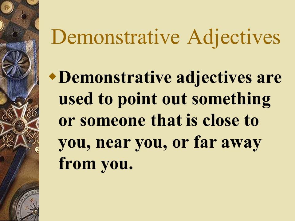 Adjectives describe people and things.
