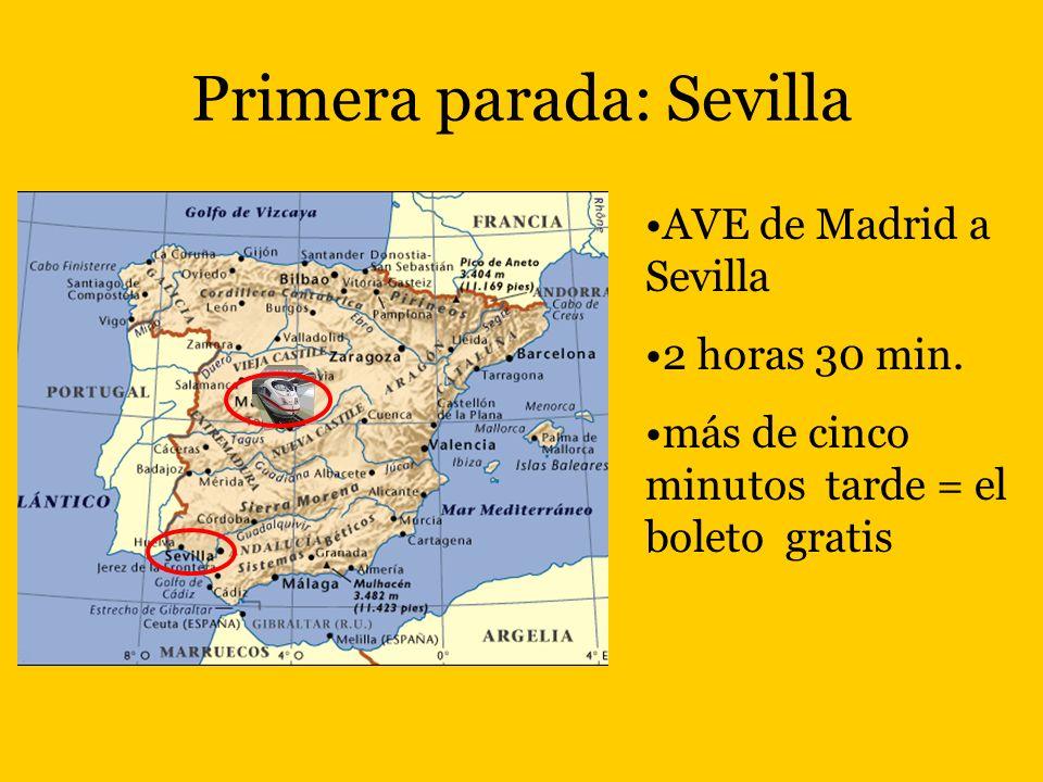 Primera parada: Sevilla AVE de Madrid a Sevilla 2 horas 30 min. más de cinco minutos tarde = el boleto gratis