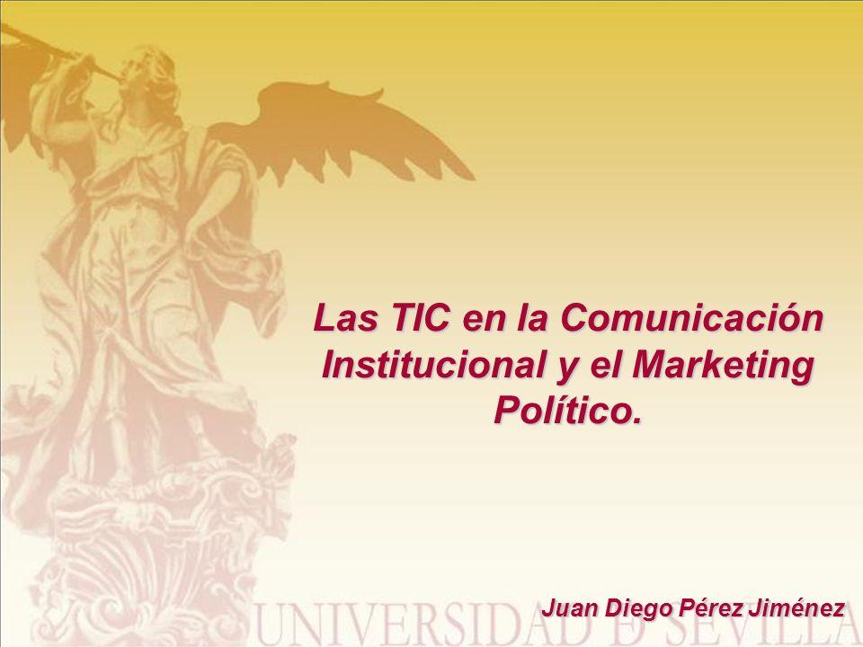 Las TIC en la Comunicación Institucional y el Marketing Político. Juan Diego Pérez Jiménez