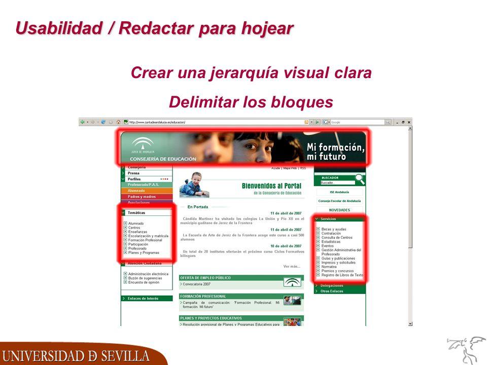 Usabilidad / Redactar para hojear Crear una jerarquía visual clara Delimitar los bloques