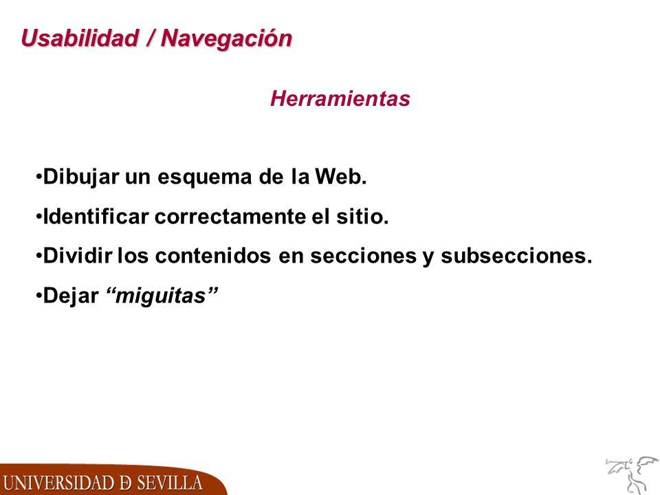 Usabilidad / Navegación Herramientas Dibujar un esquema de la Web.