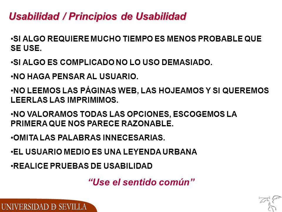 Usabilidad / Principios de Usabilidad SI ALGO REQUIERE MUCHO TIEMPO ES MENOS PROBABLE QUE SE USE.
