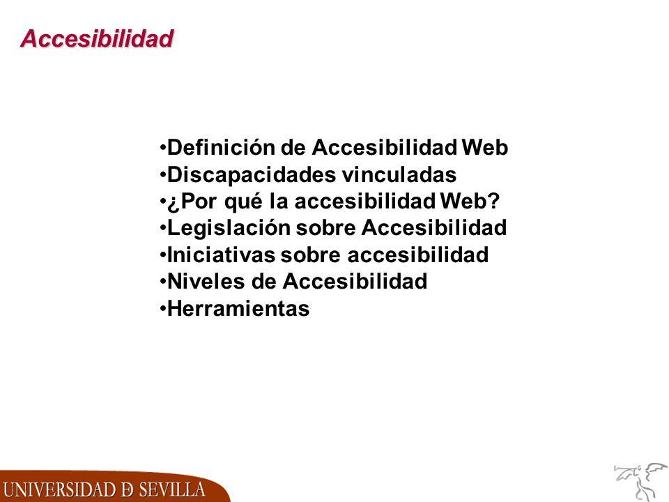 Accesibilidad Definición de Accesibilidad Web Discapacidades vinculadas ¿Por qué la accesibilidad Web.