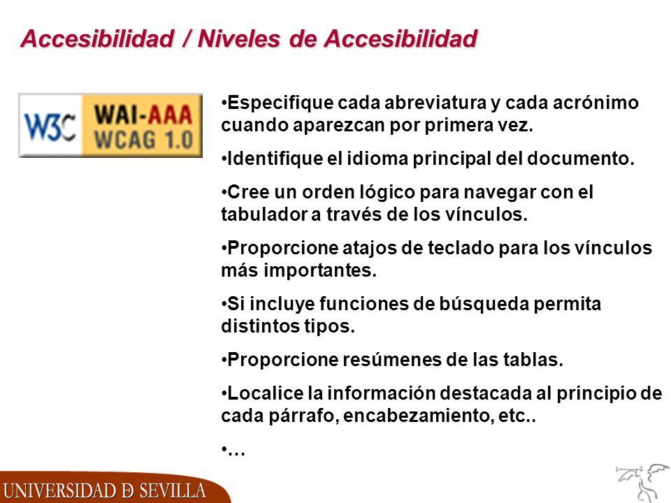 Accesibilidad / Niveles de Accesibilidad Especifique cada abreviatura y cada acrónimo cuando aparezcan por primera vez.